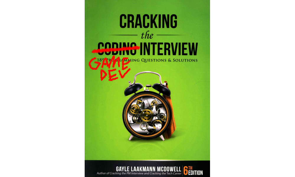 Cracking the Game Dev Interview